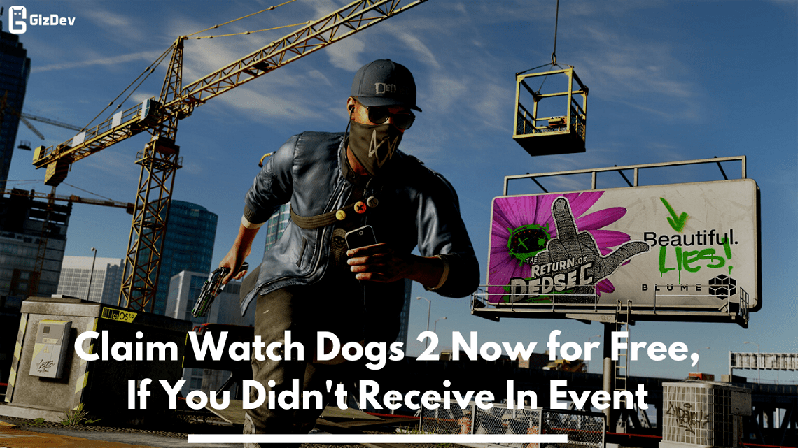 Claim Watch Dogs 2 Now for Free, If You Didn't Receive In Event