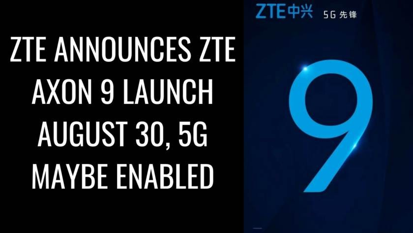 ZTE Announces ZTE Axon 9 Launch 30 August, 5G Feature Maybe Enabled. Follow the post to know ZTE Axon 9 Specifications.